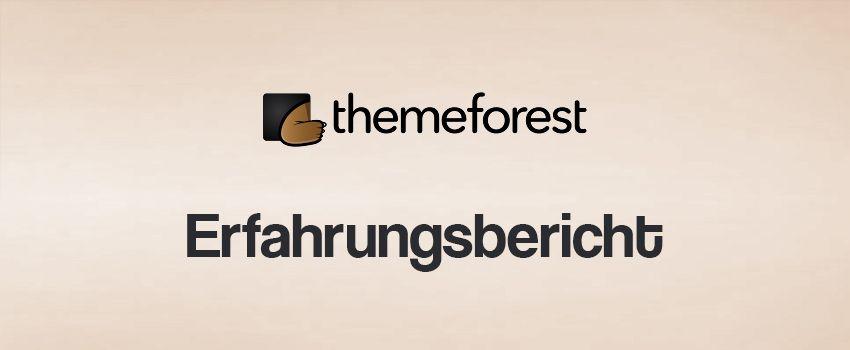 Erfahrungen mit ThemeForest (Marktplatz für WordPress Themes)