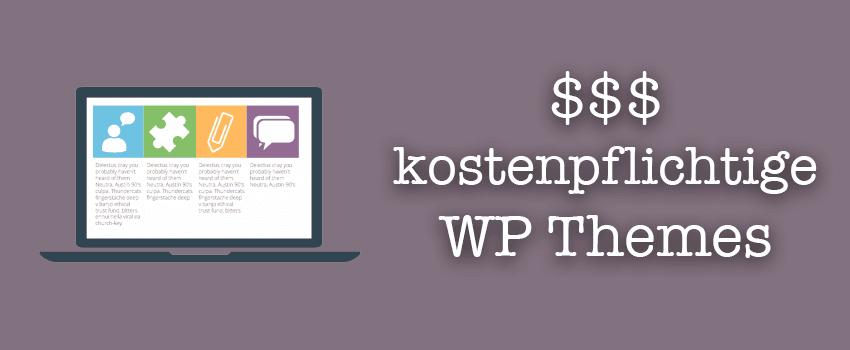 7 Gründe für ein kostenpflichtiges WP Theme