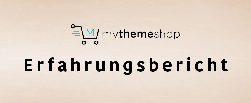 MyThemeShop Erfahrungen: Professionelle WordPress Themes (Review)
