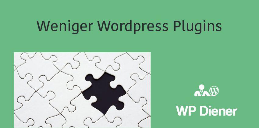 WordPress Tipp: Weniger Plugins nutzen